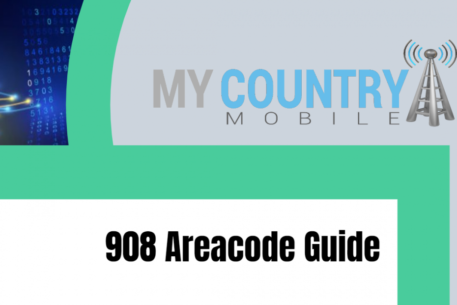 908 Areacode Guide - My Country Mobile