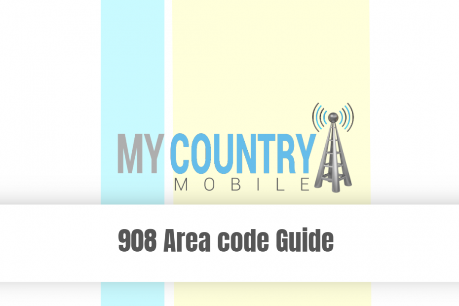 908 Area code Guide - My Country Mobile