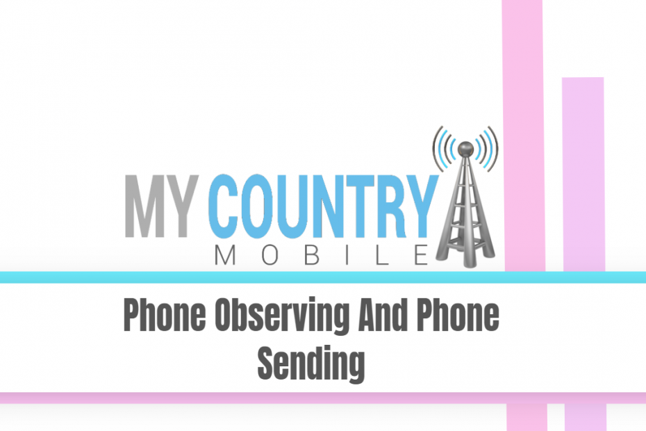 Phone Observing And Phone Sending - My Country Mobile