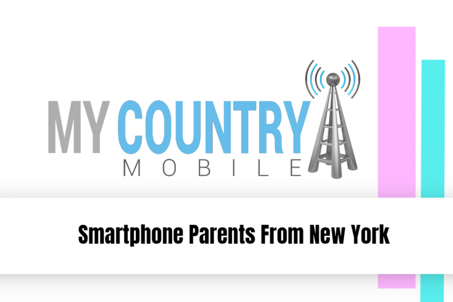 Smartphone Parents From New York - My Country Mobile