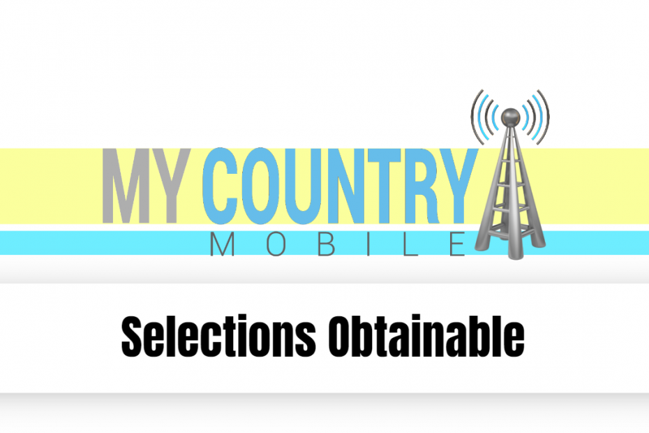 Selections Obtainable - My Country Mobile