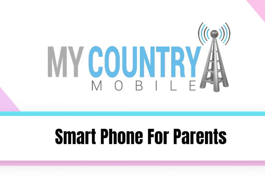 Smartphone For Parents - My Country Mobile