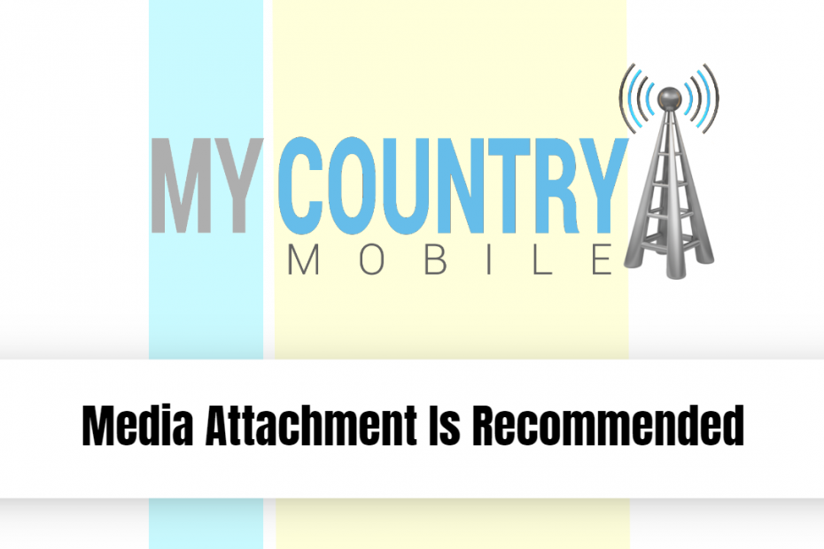 Media Attachment Is Recommended - My Country Mobile