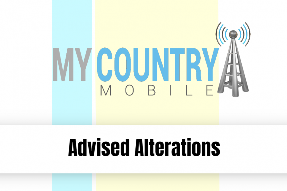 Advised Alterations - My Country Mobile