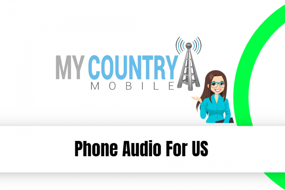 Phone Audio For US - My Country Mobile