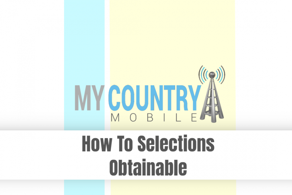 How To Selections Obtainable - My Country Mobile
