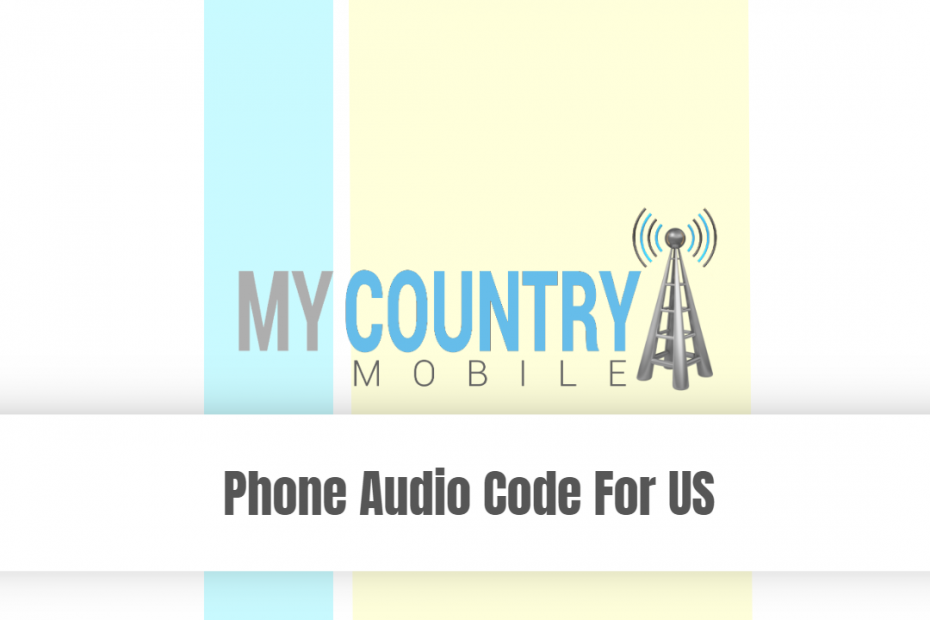 Phone Audio Code For US - My Country Mobile