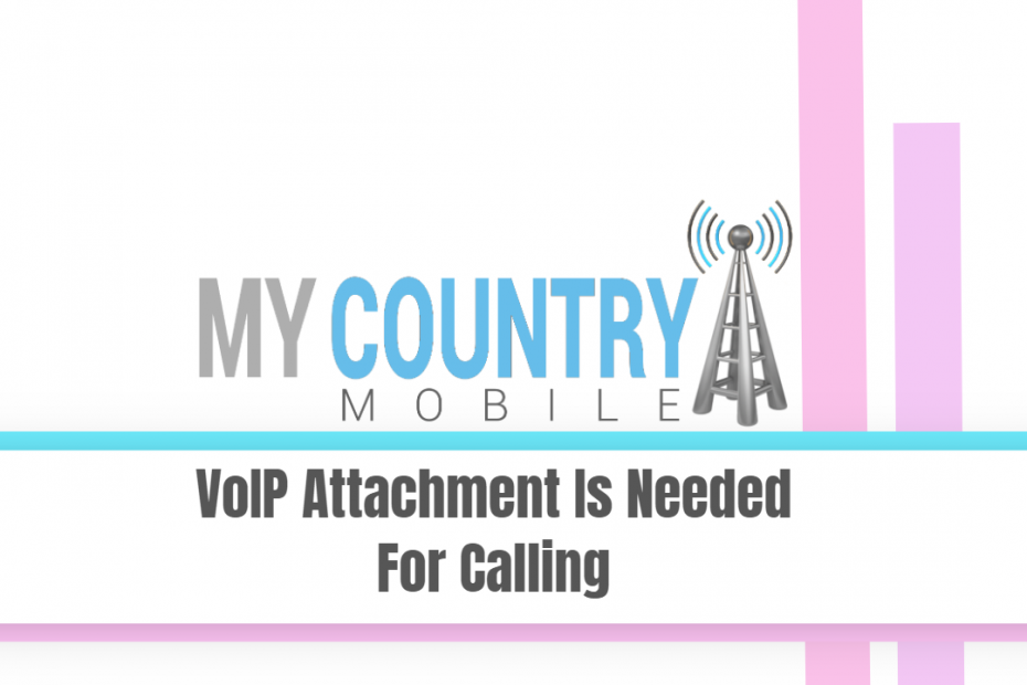 VoIP Attachment Is Needed For Calling - My Country Mobile