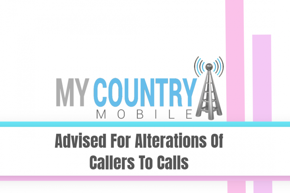 Advised For Alterations Of Callers To Calls - My Country Mobile