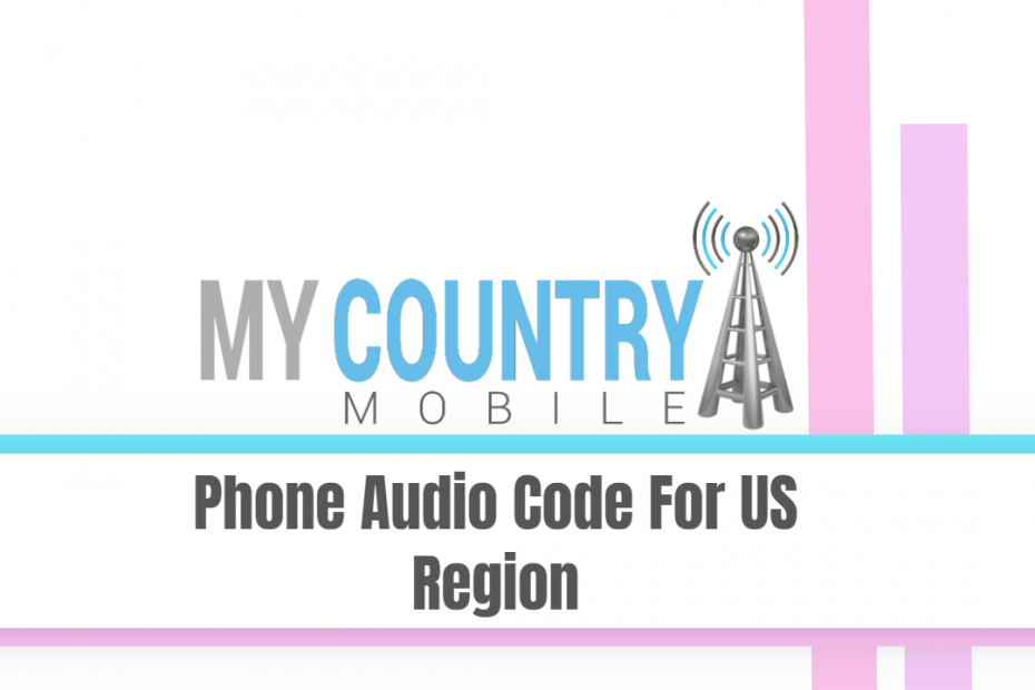 Phone Audio Code For US Region - My Country Mobile