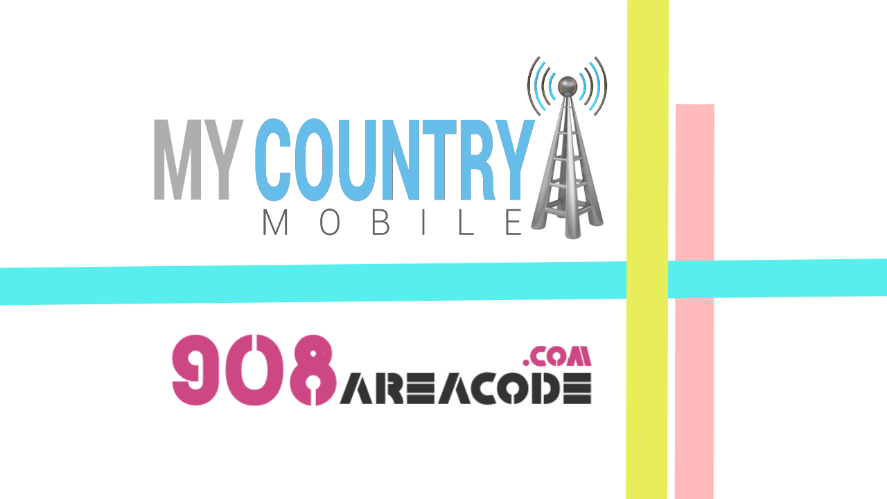 908 Area Code - My Country Mobile